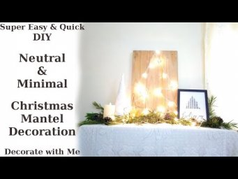 Neutral Minimal Modern Farmhouse Christmas Mantel Decoration / How to Decorate Mantel for Christmas