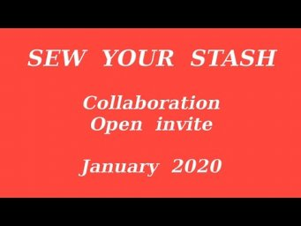 SEW YOUR STASH Open Collaboration Sew Challenge Open Invite January 2020