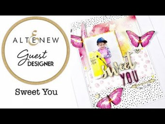 Scrapbooking Process: Sweet You - Altenew