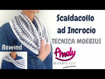 Scaldacollo ad Incrocio Tecnica Moebius Uncinetto Facile Andy Handmade