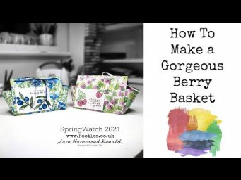 HOW TO Make a Gorgeous Berry Basket Gift Bag SPRINGWATCH 2021