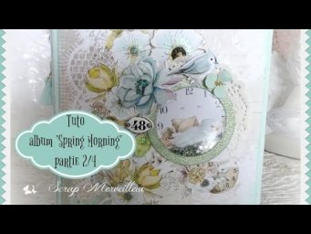 "Tuto scrap Album ""Spring Morning"" partie 2"