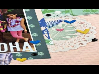 Scrapbooking Process Video: Aloha