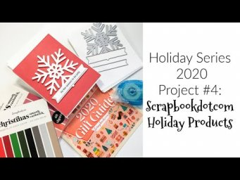 Holiday Series 2020 #4: Awesome Products and Simple Project From ScrapbookDotCom