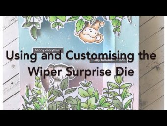 Using and Customising the Mamaelephant Wiper Surprise Die