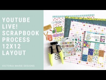 "Friday LIVE!  Real-Time Scrapbook Process Video ""Everyday Magic"""