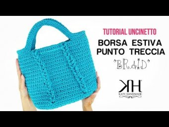 "TUTORIAL BORSA UNCINETTO ""BRAID"" - PUNTO TRECCIA CROCHET ♡ Katy Handmade"
