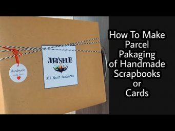 How To Dispatch Handamde Scrapbook or Handmade Cards|| How to Make Care Pakaging Of Handmade cards