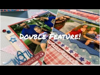 "*REAL TIME* Double Feature Scrapbook Process ""July 4th"""