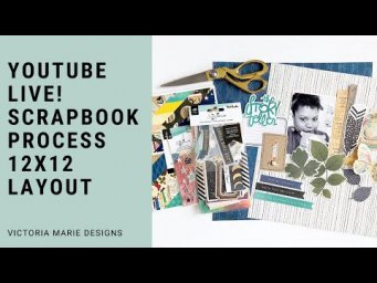 Friday LIVE! 12 x 12  Scrapbook Layout Process - Come Hang with Me!