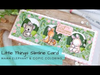 Little Things Slimline Card | Copic Coloring | Mama Elephant