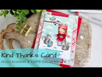 Kind Thanks Card | Copic Coloring + Patterned Paper | Hello Bluebird
