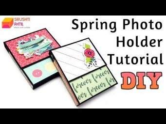 Spring Photo Holder Tutorial by Srushti Patil