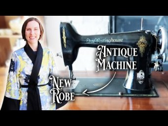 Using a 93 year-old Sewing Machine to Make a 1920s robe || Historical Sewing