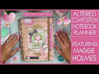 Altered Composition Notebook Planner Featuring Maggie Holmes Carousel Collection