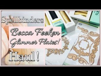 HAUL - Becca Feeken Glimmer Plates! Spellbinders Beautiful Glimmer Plates by the QUEEN of Dies!