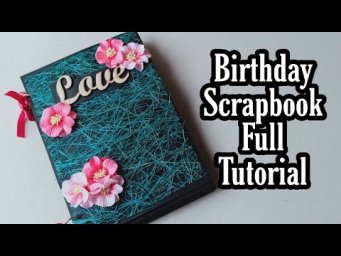 Birthday Scrapbook Tutorial|| How to Make Birthday Scrapbook|| Birthday Scrapbook Tutorial