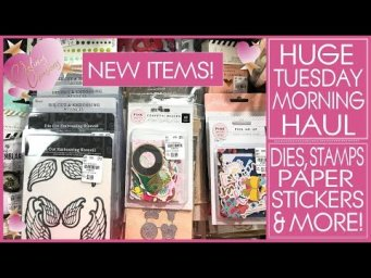 Huge Tuesday Morning Haul -  Stickers - Paper - Dies & More!