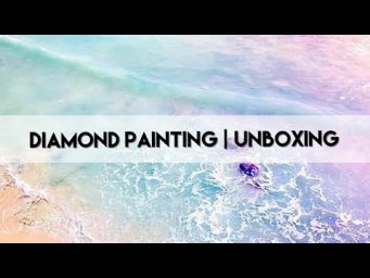 Diamond Painting - Unboxing | Craftsyart