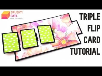 Triple Flip Card Tutorial by Srushti Patil