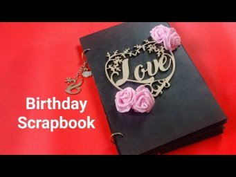 Birthday scrapbook For GF/BF || Birthday Scrapbook For BFF || Birthday Gift For Special One