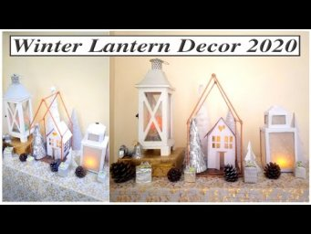 White Winter Wonderland Modern Farmhouse Lantern Decor 2020 Decorate With Me