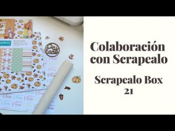 Colaboración Scrapealo, Scrapealo box 21 #scrapealobox #scrapbooking