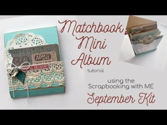 MATCHBOOK MINI ALBUM TUTORIAL | SCRAPBOOKING WITH ME | SEPTEMBER E CLUB KIT